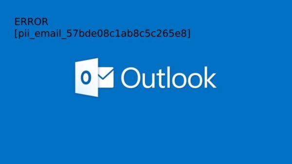 [pii_email_57bde08c1ab8c5c265e8] Error Code – FIXED