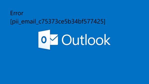 [pii_email_c75373ce5b34bf577425] Error Code – FIXED