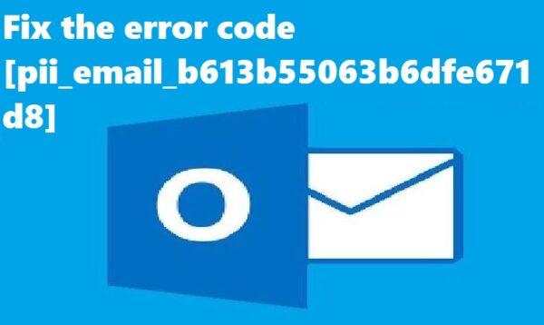 Fix the error code [pii_email_b613b55063b6dfe671d8]